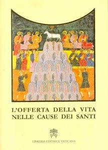 Copertina di 'L'offerta della vita nelle cause dei santi'