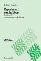 Esperimenti con la libertà - Roberto Mancini