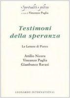 Testimoni della speranza. Le Lettere di Pietro - Paglia Vincenzo, Nicora Attilio, Ravasi Gianfranco