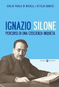 Copertina di 'Ignazio Silone. Percorsi di una coscienza inquieta.'