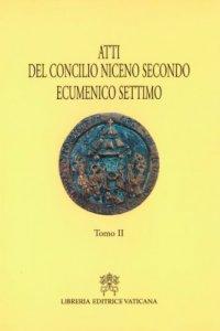 Copertina di 'Atti del 7° Concilio niceno II ecumenico'
