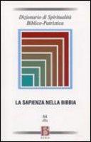 Dizionario di Spiritualità Biblico-Patristica vol. 64 - S.A. Panimolle, M. Cimosa, F. Manns, R. Fabris
