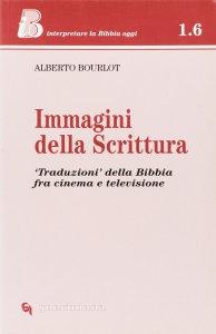 Copertina di 'Immagini della Scrittura. «Traduzioni» della Bibbia tra cinema e televisione'