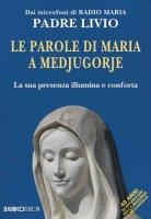 Le parole di Maria a Medjugorje - Livio Fanzaga