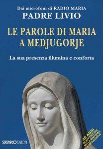 Copertina di 'Le parole di Maria a Medjugorje'