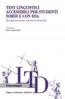 Test linguistici accessibili per studenti sordi e con Dsa - AA. VV.