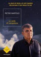 Le stelle di Lampedusa. La storia di Anila e di altri bambini che cercano il loro futuro fra noi - Bartolo Pietro