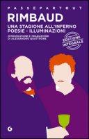 Una stagione all'inferno-Poesie-Illuminazioni - Rimbaud Arthur