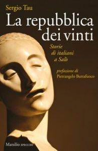 Copertina di 'La repubblica dei vinti. Storie di italiani a Salò'