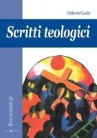 Scritti teologici - Casale Umberto