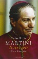 Io sono voce - Carlo M. Martini
