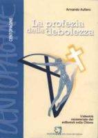 La profezia della debolezza - Aufiero Armando