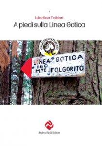 Copertina di 'A piedi sulla Linea Gotica'