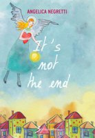 It's not the end. Testo italiano - Negretti Angelica