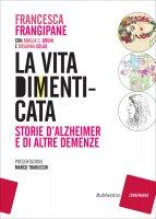 La vita dimenticata - Francesca Frangipane, Rosanna Colao