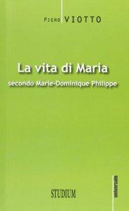 Copertina di 'La vita di Maria'