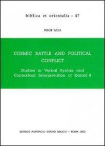 Copertina di 'Cosmic battle and political conflict. Studies in verbal syntax and contextual interpretation of Daniel VIII'