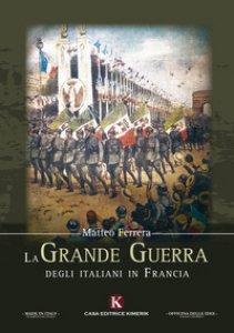 Copertina di 'La Grande Guerra degli italiani in Francia'