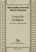 Cronache da Babele NE - Alessandro Gnocchi, Palmaro Mario