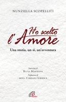 Ho scelto l'amore - Nunziella Scopelliti