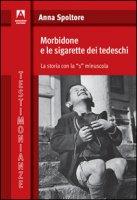 Morbidone e le sigarette dei tedeschi. La storia con la «s» minuscola - Spoltore Anna