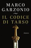 Il codice di Tarso - Garzonio Marco