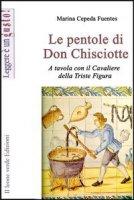 Le pentole di don Chisciotte. A tavola con il cavaliere della triste figura - Cepeda Fuentes Marina