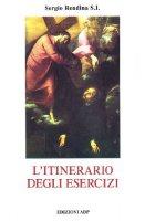 L'itinerario degli Esercizi spirituali di s. Ignazio di Loyola - Rendina Sergio