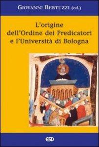 Copertina di 'L' origine dell'ordine dei predicatori e l'università di Bologna'