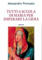 Tutti a scuola di Maria per imparare la gioia - Alessandro Pronzato