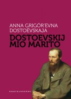 Dostoevskij mio marito - Dostoevskaja Anna Grigor'evna