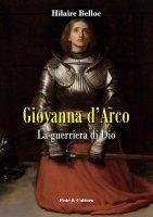 Giovanna d'Arco - Hilaire Belloc