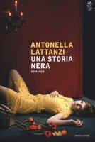 Una storia nera - Lattanzi Antonella