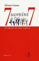 7 uomini 7. Peripezie di una vedova - Grasso Silvana