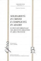Solidarietà in Cristo e complicità in Adamo. Il peccato originale nel recente dibattito in area francese - Scanziani Francesco