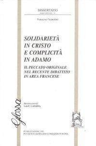 Copertina di 'Solidarietà in Cristo e complicità in Adamo. Il peccato originale nel recente dibattito in area francese'