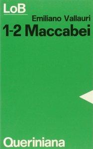 Copertina di 'Maccabei, 1-2. Lotta e martirio per la fede'