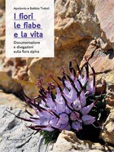 Copertina di 'I fiori le fiabe e la vita'