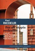 Per un'utopia ecclesiale - Paul Ricoeur