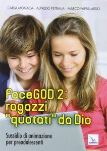 """Copertina di 'Facegod 2: ragazzi """"quotati"""" da Dio'"""