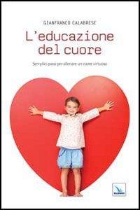 Copertina di 'L'educazione del cuore'