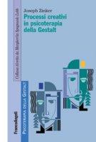 Processi creativi in psicoterapia della Gestalt - Zinker Joseph