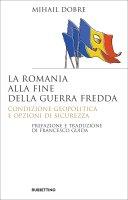 La Romania alla fine Guerra fredda - Mihail Dobre