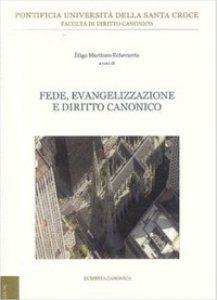 Copertina di 'Fede, evangelizzazione e diritto canonico'