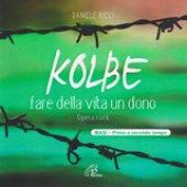 KOLBE (Basi musicali). Fare della vita un dono - Daniele Ricci