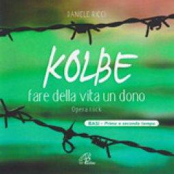 Copertina di 'KOLBE (Basi musicali). Fare della vita un dono'
