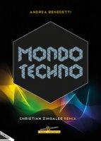 Mondo techno. Christian Zingales Remix - Benedetti Andrea
