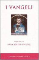 I Vangeli - Commento di Vincenzo Paglia