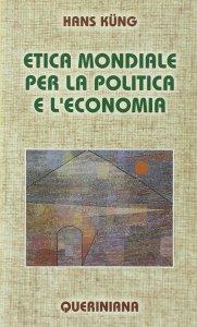 Copertina di 'Etica mondiale per la politica e l'economia'