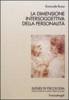 La dimensione intersoggettiva della personalità - Russo Emanuele